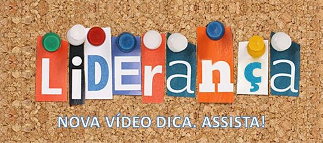 Vídeo Dica: Liderança